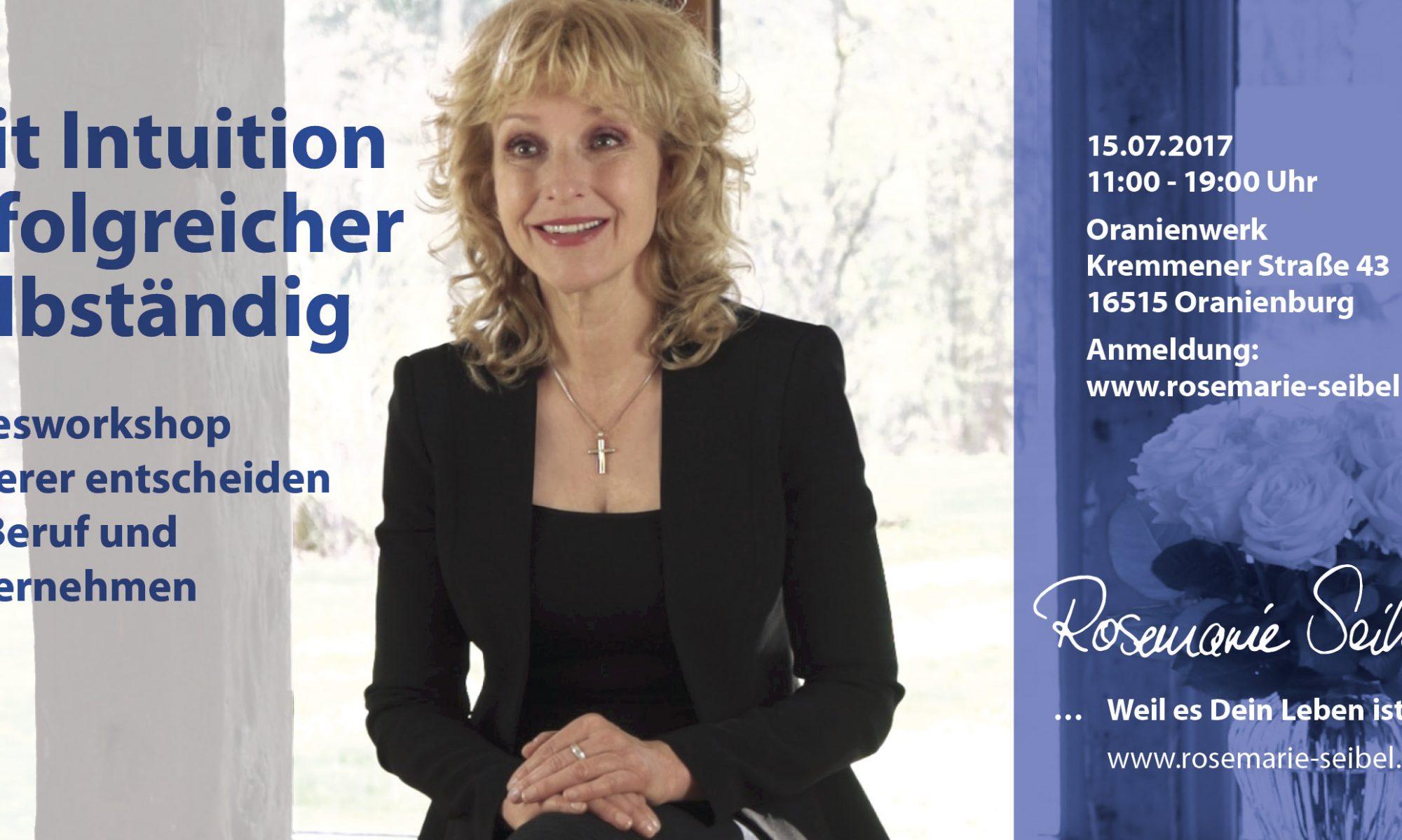 Rosemarie Seibel: Mit Intuition erfolgreicher sebständig